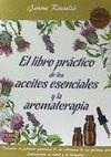 LIBRO PRACTICO DE LOS ACEITES ESENCIALES Y LA AROMATERAPIA