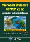 MICROSOFT WINDOWS SERVER 2012 INSTALACIÓN Y CONFIGURACIÓN BÁSICAS