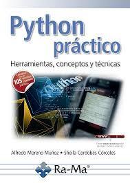 PYTHON PRÁCTICO HERRAMIENTAS, CONCEPTOS Y TÉCNICAS