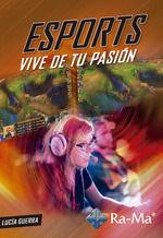 ESPORTS, VIVE DE TU PASIÓN