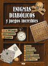 ENIGMAS DIABÓLICOS Y JUEGOS INCREÍBLES