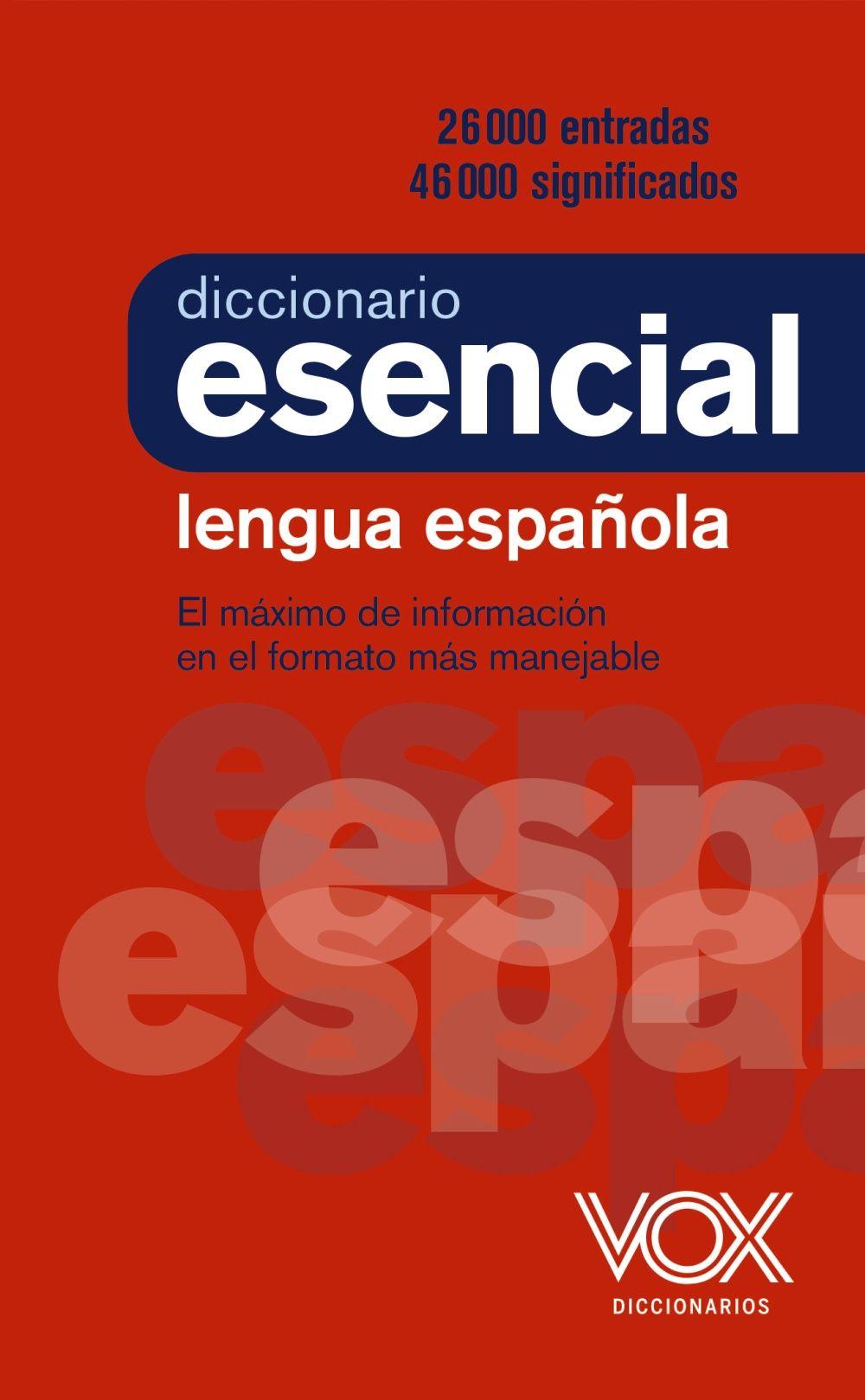 DICCIONARIO VOX ESENCIAL DE LENGUA ESPAÑOLA