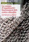 NORMES D'ORGANITZACIÓ I FUNCIONAMENT DELS CENTRES EDUCATIUS