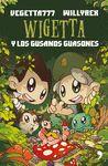 WIGETTA Y LOS GUSANOS GUASONES 4