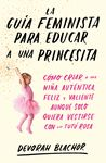 GUÍA FEMINISTA PARA EDUCAR A UNA PRINCESITA LA