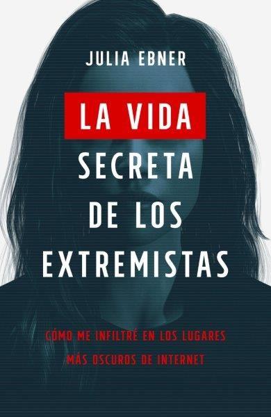 VIDA SECRETA DE LOS EXTREMISTAS