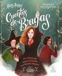 HARRY POTTER ANIMALES FANTASTICOS CUENTOS DE BRUJAS