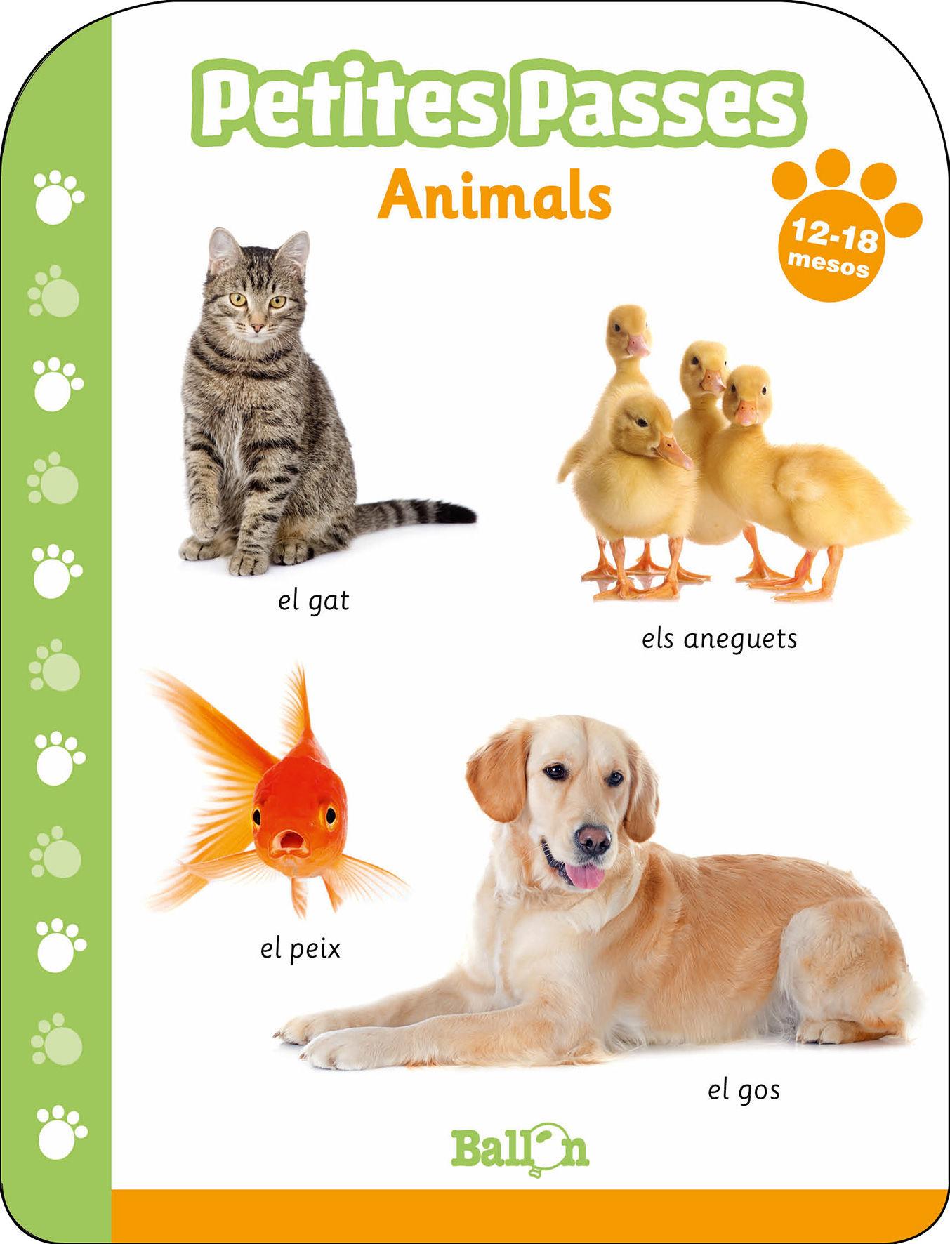 PETITES PASSES - ANIMALS 12-18 MESOS