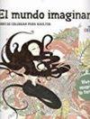 MUNDO IMAGINARIO LIBRO DE COLOREAR PARA ADULTOS EL